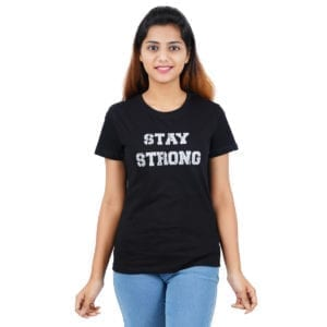 Printed Round or Crew neck Stay Strong Black Womens T Shirt